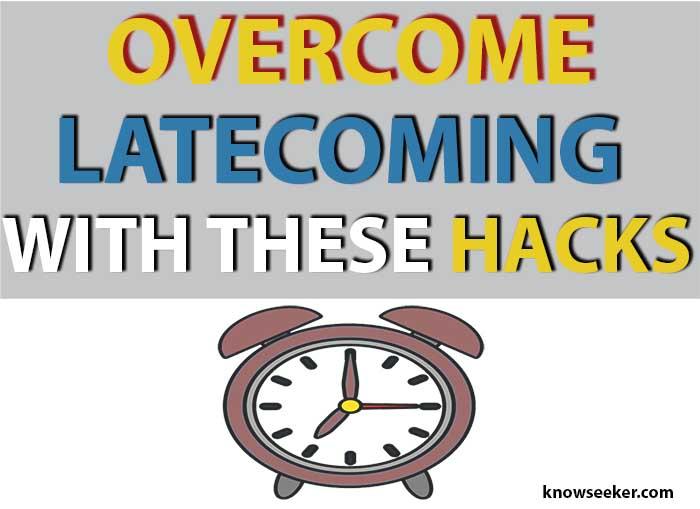 How To Overcome Latecoming