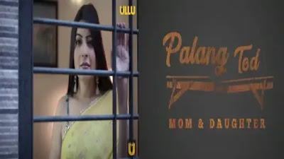 Palang Tod Ullu Web Series Watch Online Star Cast And Actress Name Review