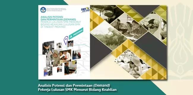 Buku SMK Analisis Potensi dan Permintaan (Demand) Pekerja Lulusan SMK Menurut Bidang Keahlian