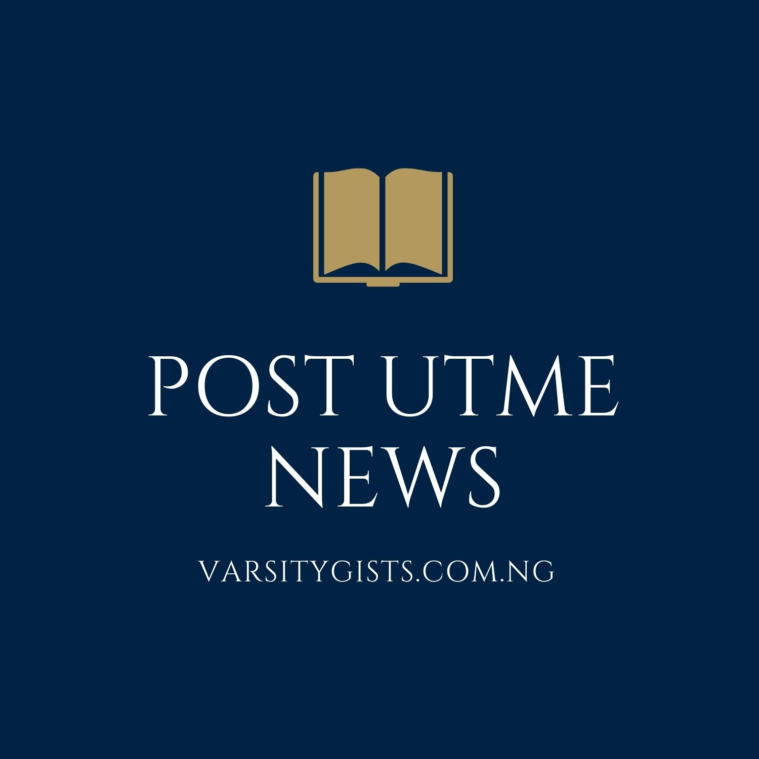 POST-UTME:List of Universities that have released their 2020 Post-UTME forms