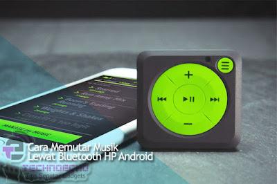 cara memutar musik lewat bluetooth hp android