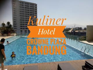 Kuliner Crowne Plaza Bandung: Sajian yang Menggugah Selera
