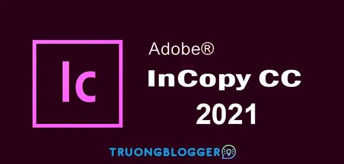 Tải về Adobe InCopy CC 2021 - Hướng dẫn cài đặt chi tiết