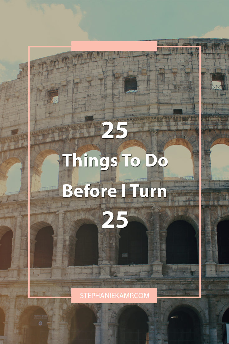 Stephanie Kamp Blog: June 2018 Update on 25 Things to Do Before I Turn 25