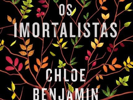 Resenha #485 - Os Imortalistas - Chloe Benjamin - Harper Collins