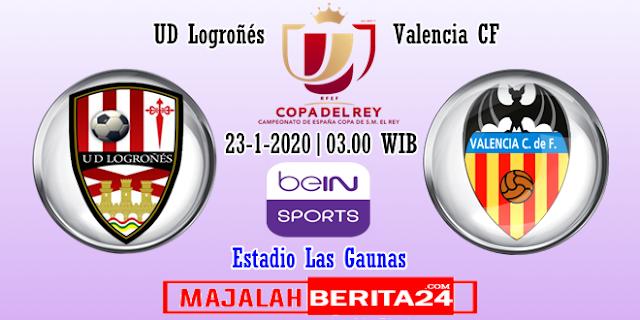 Prediksi UD Logrones vs Valencia — 23 Januari 2020
