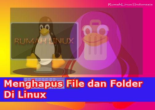 Cara Menghapus File di Linux|Cara mudah menggunkan Linux untuk pemula|Perintah menghapus file di Linux| Hapus file dan Folder di Linux|