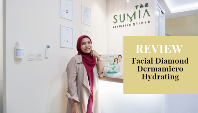 Review  Facial Diamond Microderma Hydrating di SUMIA Aesthetic Clinic