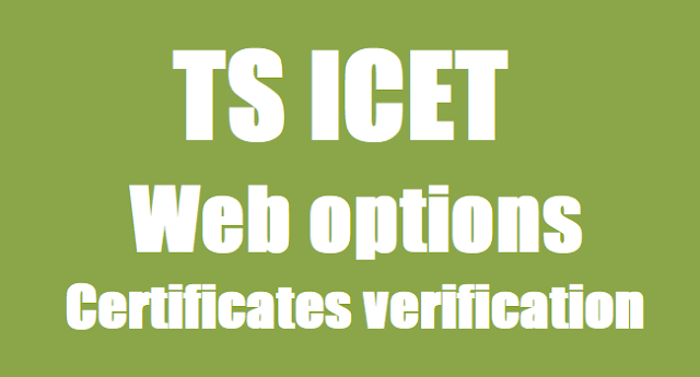 TS ICET Web Options, TSICET Certificates verification,MBA MCA Admissions 2018