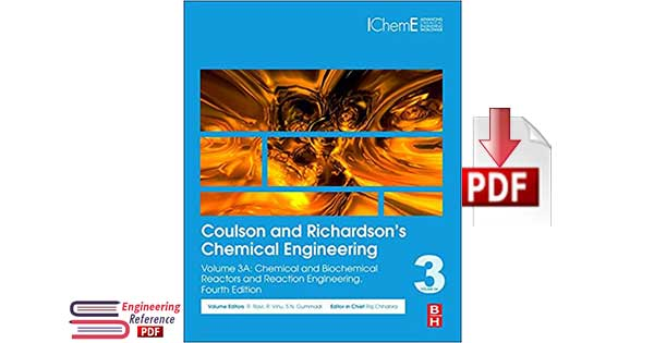 Coulson and Richardson's Chemical Engineering: Volume 3A: Chemical and Biochemical Reactors and Reaction Engineering 4th Edition