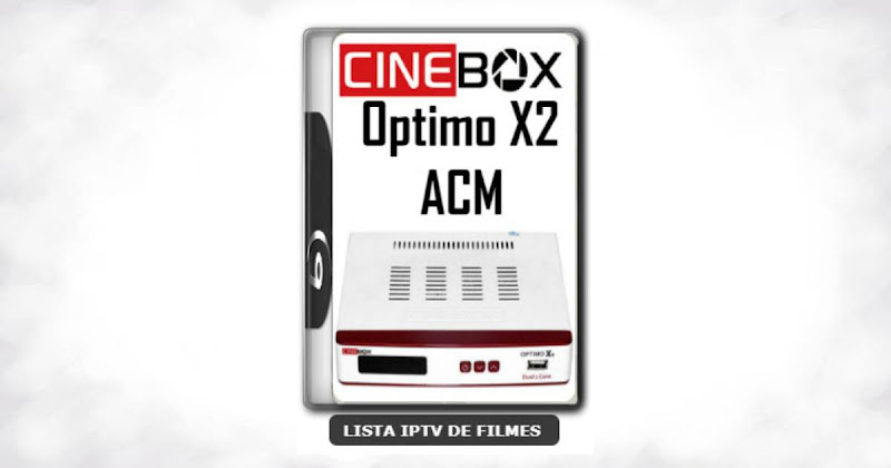 Cinebox Optimo X2 ACM Melhorias no IKS Nova Atualização