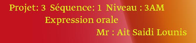 Projet 3  Séquence1   Expression orale    03 AM