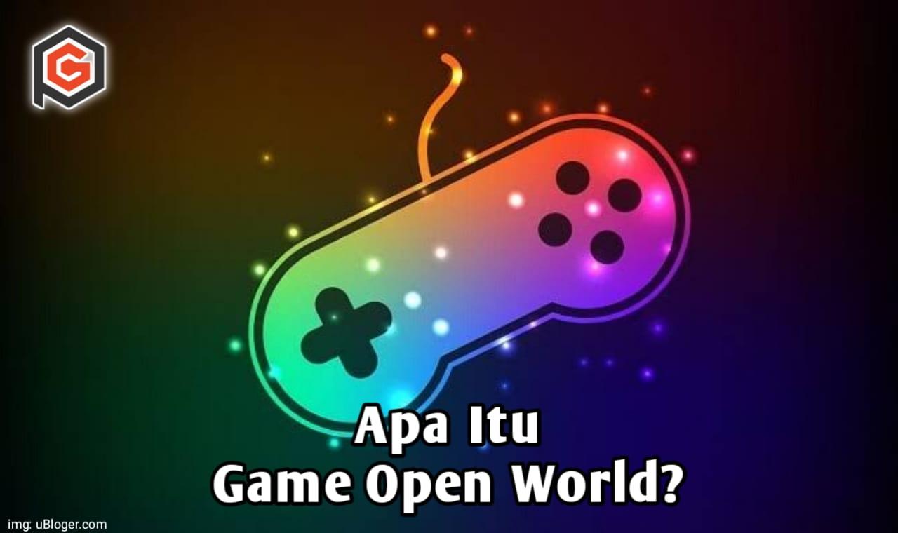 Maksud dari open world dalam game
