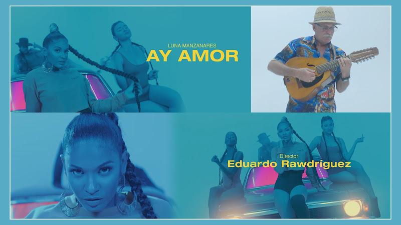 Luna Manzanares - ¨Ay amor¨ - Videoclip - Director: Eduardo Rawdríguez. Portal Del Vídeo Clip Cubano
