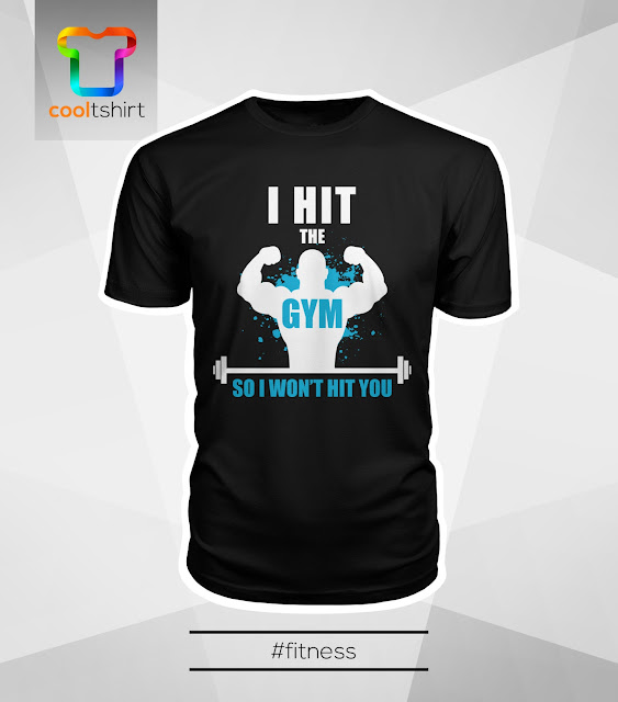 i want this shirt, i need this shirt, i love this shirt, I HIT THE GYM SO I WON'T HIT YOU COOL LIMITED EDTION TSHIRT