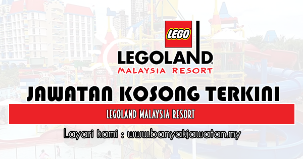 Jawatan Kosong 2020 di Legoland Malaysia Resort
