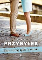 http://z-ksiazka-w-reku.blogspot.com/2016/08/takie-rzeczy-tylko-z-mezem-agaty.html