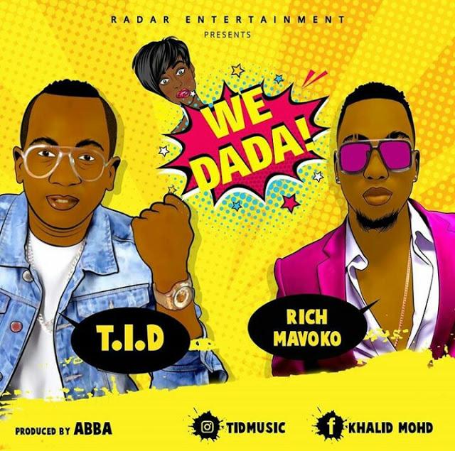 TID Ft Rich Mavoko – We Dada |Download Mp3