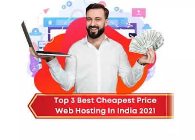 Top 3 Best Cheapest Price Web Hosting In India 2021