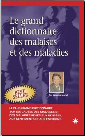 Livre : Grand dictionnaire malaises et maladies - Jacques Martel PDF