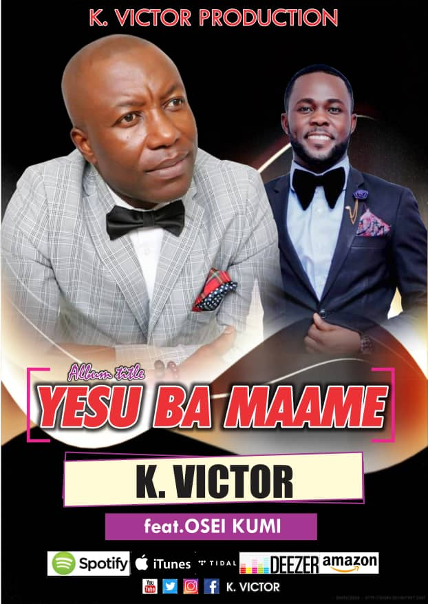 K Victor Ft Osei Kumi - Yesu Ba Maame
