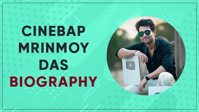 CineBap Mrinmoy das income, Wiki, Biography, age, Adress, Contact, girlfriend, Instagram