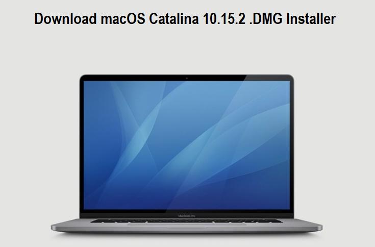 Download macOS Catalina 10.15.2 .DMG Installer