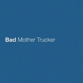 Bad Mother Trucker Lyrics - Eric Church