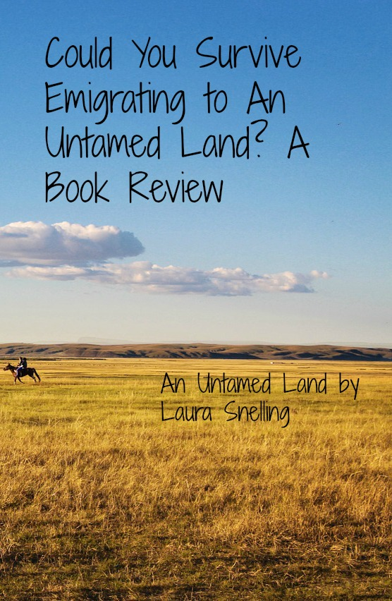 Could You Survive Emigrating to An Untamed Land? A Book Review