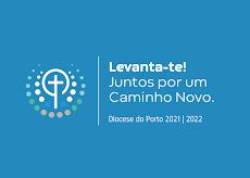 PLANO PASTORAL DIOCESANO 2021/2022 - Levanta-te! Juntos por um Caminho Novo.