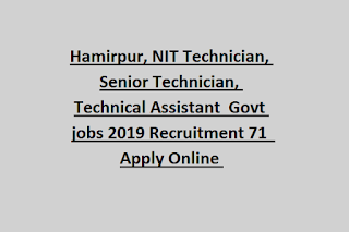 Hamirpur, NIT Technician, Senior Technician, Technical Assistant  Govt jobs 2019 Recruitment 71  Apply Online