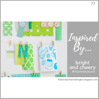 http://theseinspiredchallenges.blogspot.com/2019/06/inspired-by-bright-and-cheery.html