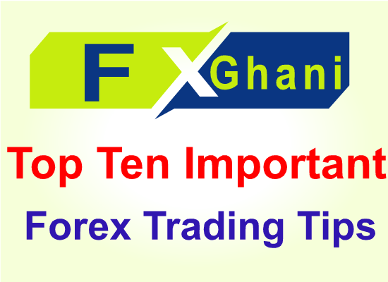 Ten Important Forex Trading Tips.