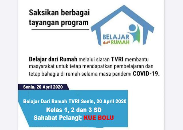 Belajar Dari Rumah TVRI Senin, 20 April 2020 Kelas 1, 2 dan 3 Sahabat Pelangi KUE BOLU