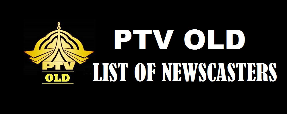 List of Newscasters of PTV ptvold.com