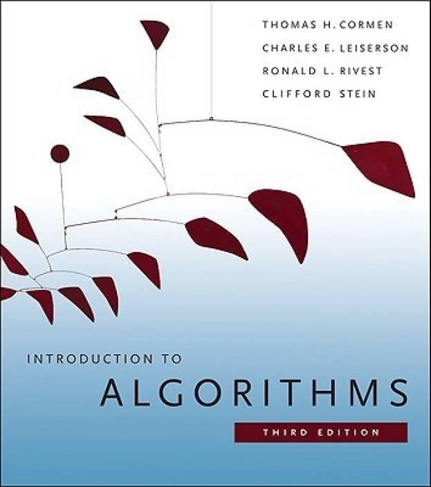 Introduction to Algorithms by Thomas H. Cormen