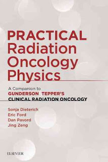 PRACTICAL RADIATION ONCOLOGY PHYSICS (A COMPANION TO GUNDERSON & TEPPER`S CLINICAL RADIATION ONCOLOGY)