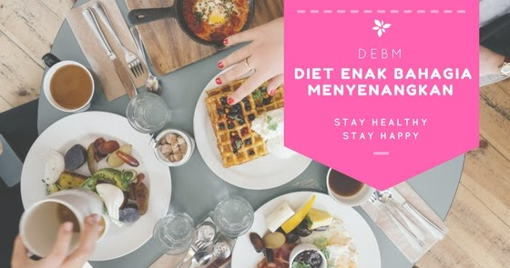 DEBM: Diet Menyenangkan untuk Turunkan Berat Badan