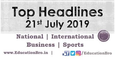 Top Headlines 21st July 2019: EducationBro