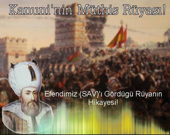 kanuni, Sultan Süleyman, padişah, surlar, istanbul, fetih, rüya, hikaye