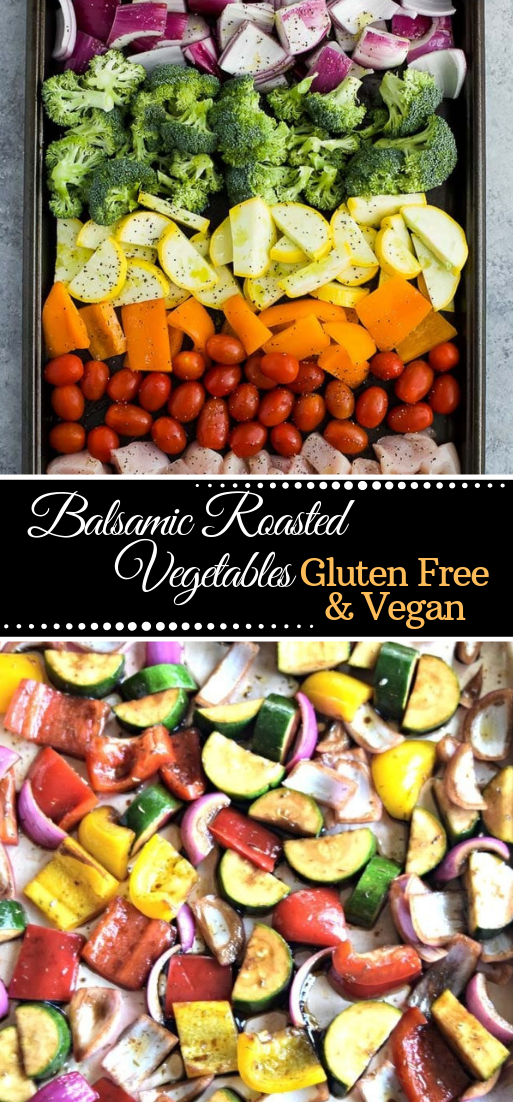 Balsamic Roasted Vegetables – Gluten Free & Vegan #vegan #vegetarian #soup #breakfast #lunch