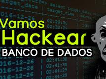 Vamos Hackear um banco de dados