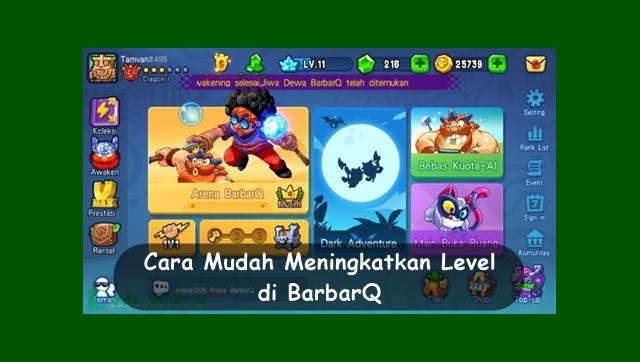 Cara Mudah Meningkatkan Level di BarbarQ