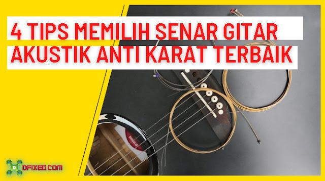 4 Tips Memilih Senar Gitar Akustik Anti Karat Terbaik