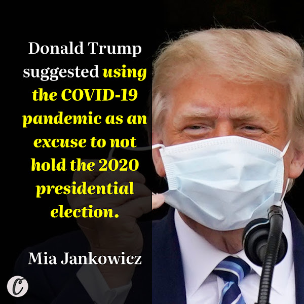 Donald Trump suggested using the COVID-19 pandemic as an excuse to not hold the 2020 presidential election. — Mia Jankowicz, Business Insider News Reporter
