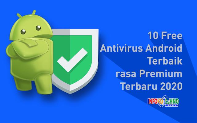 10 Free Antivirus Android Terbaik rasa Premium Terbaru 2020