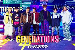 GENERATIONS from EXILE TRIBE - G-ENERGY 【歌詞/MV】