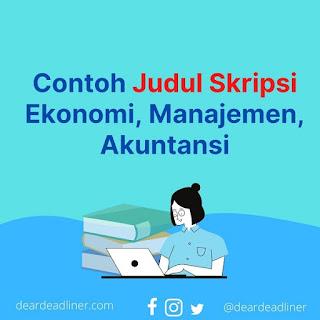 Contoh Judul Skripsi Manajemen, Ekonomi, Akuntansi