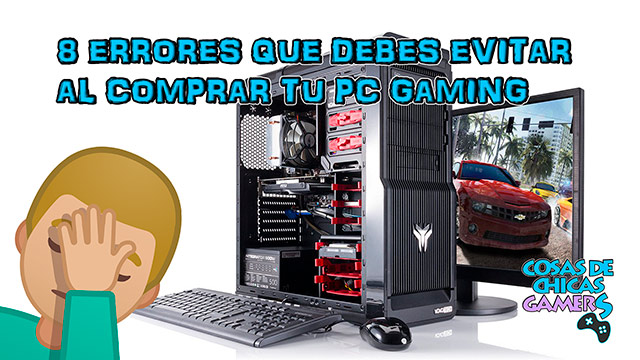 Errores en la compra de un PC gaming