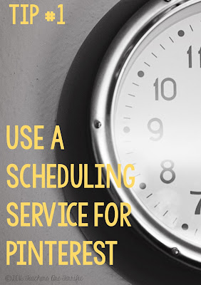 Tips for TpT Teachers: Tip#1 is use a scheduling service for Pinterest. Devote an hour to scheduling and then don't worry about it a while!